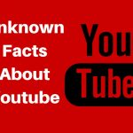 UNBELIEVABLE FACTS ABOUT YOUTUBE
