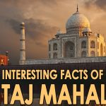 10 Amazing Facts About Taj Mahal