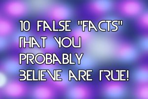 Facts That Are Not True