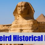 15 Weird Historical Facts That Sound Cool Part 1