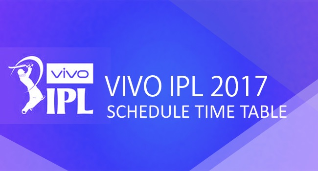 Vivo IPL 2017 Schedule Time Table For IPL 10 | A1FACTS