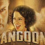 Rangoon Movie Review :Love, War And The Spunky