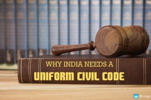 Why India Needs Uniform Civil Code
